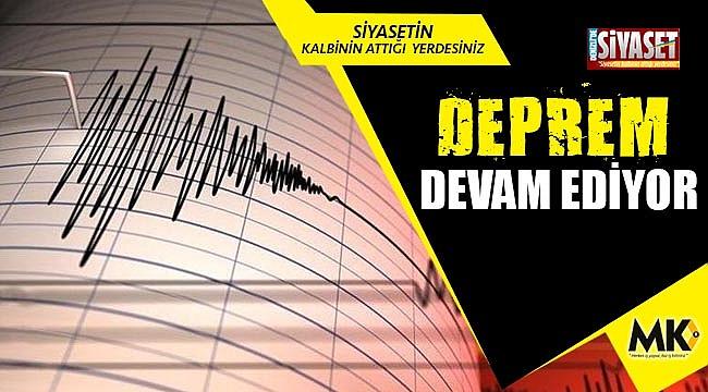 Deprem devam ediyor