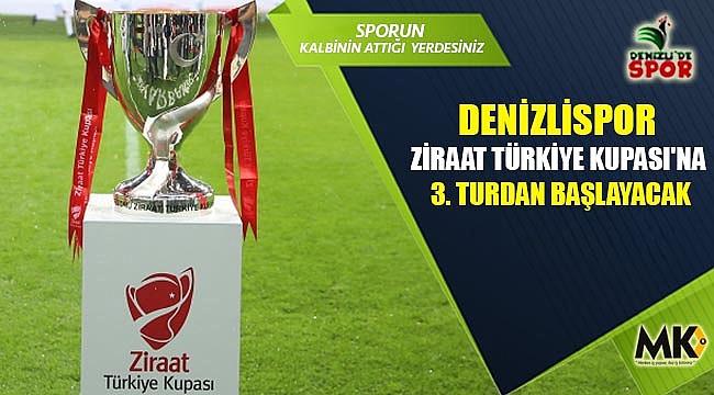 Denizlispor Ziraat Türkiye Kupası'na 3. Turdan başlayacak