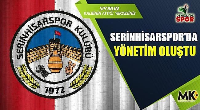 Serinhisarspor'da yönetim oluştu