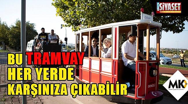 Bu tramvay her yerde karşınıza çıkabilir