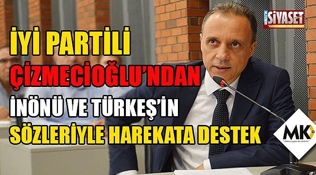 Çizmecioğlu'ndan İnönü ve Türkeş'in sözleriyle Harekata destek