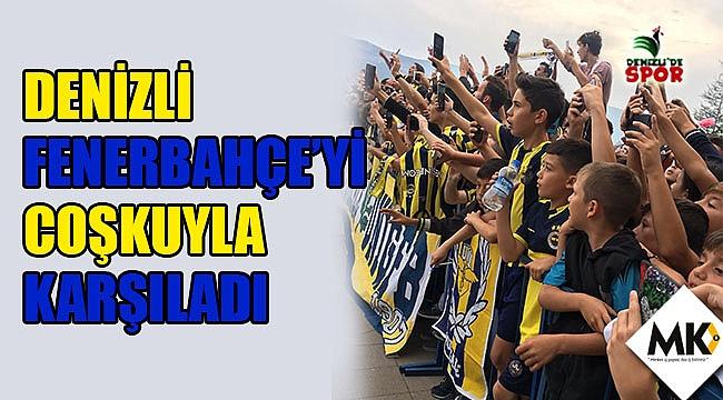 Denizli Fenerbahçe'yi coşkuyla karşıladı