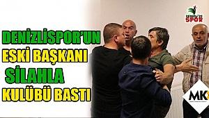 Denizlispor'un eski başkanı silahla kulübü bastı