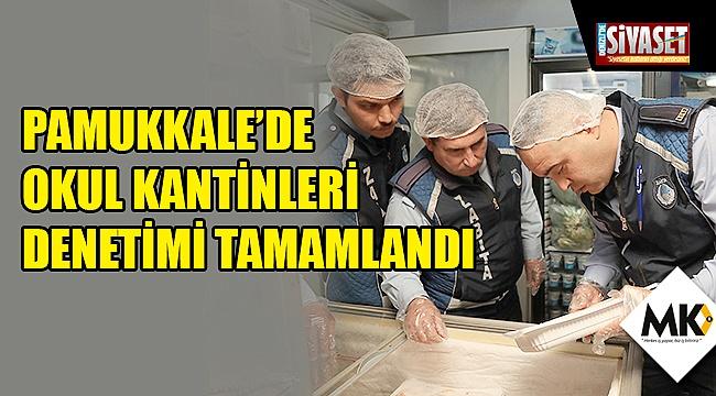 Pamukkale'de okul kantinleri denetimi tamamlandı