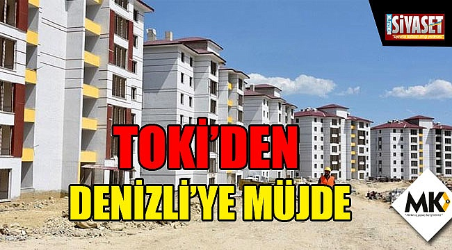 TOKİ'den Denizli'ye müjde