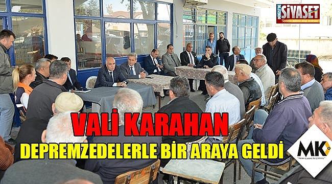 Vali Karahan, depremzedelerle bir araya geldi