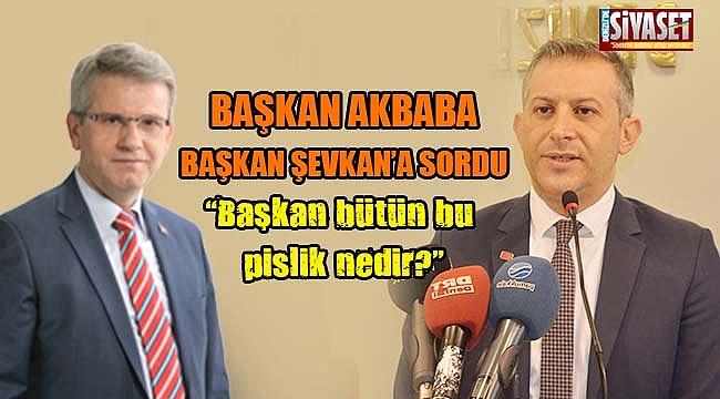 Başkan Akbaba'dan, başkan Şevkan'a suç duyurusu