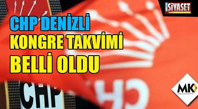 CHP Denizli kongre takvimi belli oldu