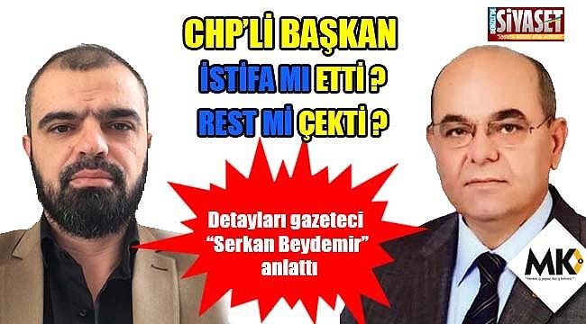 CHP'li başkan istifa mı etti ? Rest mi çekti ?