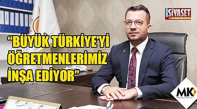 Gökbel: Büyük Türkiye'yi öğretmenlerimiz inşa ediyor