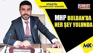MHP Buldan'da her şey yolunda