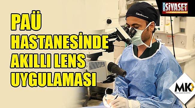 PAÜ hastanesinde akıllı lens uygulaması