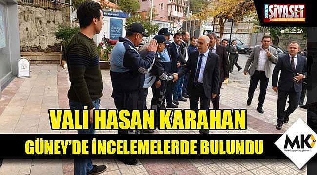 Vali Hasan Karahan Güney'de incelemelerde bulundu