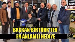 Başkan Birtürk'ten en anlamlı hediye