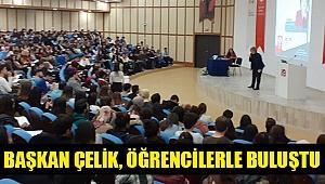 Başkan Çelik, öğrencilerle buluştu
