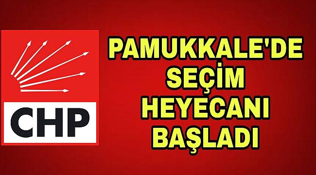 CHP PAMUKKALE KONGRE HEYECANI BAŞLADI