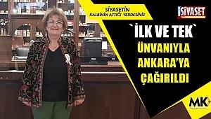 İlk ve tek ünvanıyla Ankara'ya çağırıldı