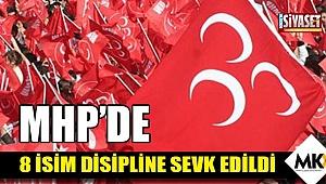 MHP'de 8 isim disipline sevk edildi