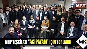 MHP Teşkilatı 'Acıpayam' için toplandı