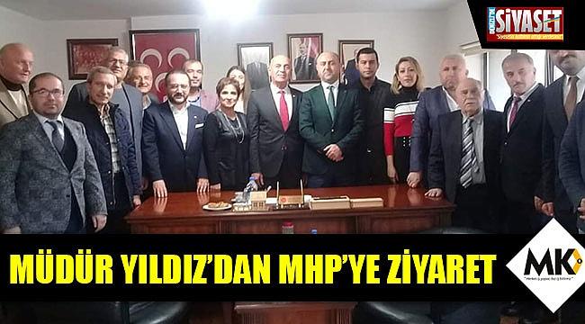 Müdür Yıldız'dan MHP'ye ziyaret