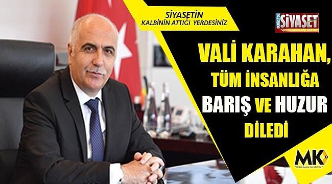 Vali Karahan, tüm insanlığa barış ve huzur diledi