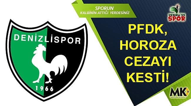 PFDK, horoza cezayı kesti!