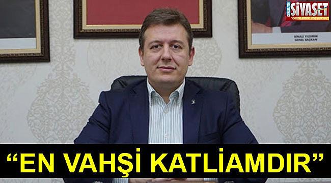 """Başkan Filiz: """"En vahşi katliamdır"""""""
