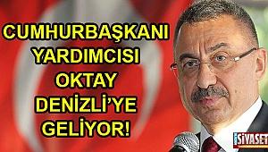 Cumhurbaşkanı Yardımcısı Oktay, Denizli'ye geliyor!