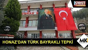 Honaz'dan Türk bayraklı tepki