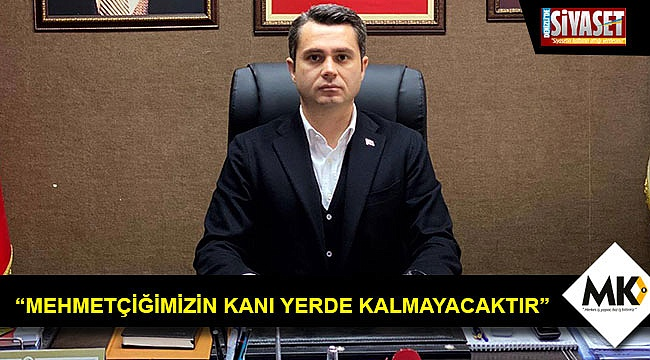 """""""Mehmetçiğimizin kanı yerde kalmayacaktır"""""""