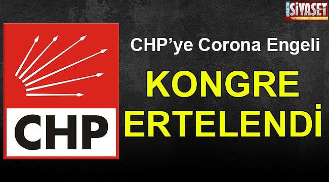 CHP'de kongre ertelendi