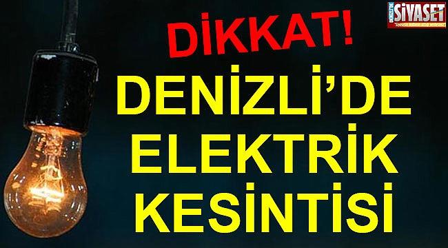 Denizli'de elektrikler kesilecek