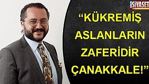 """""""Kükremiş aslanların zaferidir Çanakkale"""""""