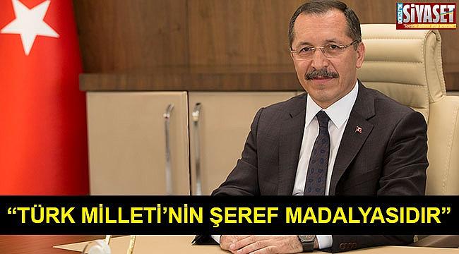 """""""Türk Milleti'nin şeref madalyasıdır"""""""