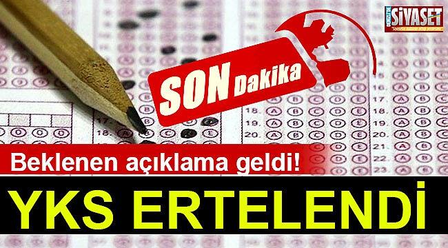 YKS ERTELENDİ!