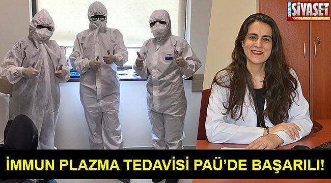 İmmun plazma tedavisi PAÜ'de başarılı!