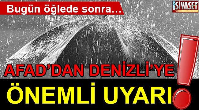 AFAD'dan Denizli'ye Önemli Uyarı!