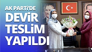 AK Parti'de devir teslim yapıldı