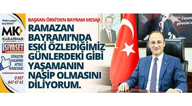Başkan Örki'den bayram mesajı
