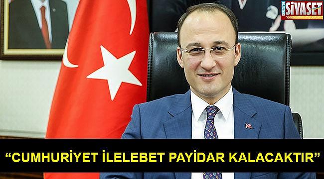 """""""Cumhuriyet ilelebet payidar kalacaktır"""""""