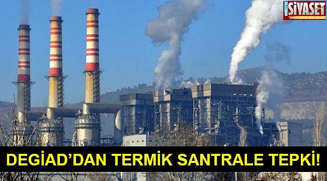 DEGİAD'dan termik santrale hayır!