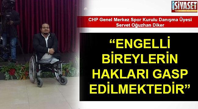 """""""Engelli bireylerin hakları gasp edilmektedir"""""""