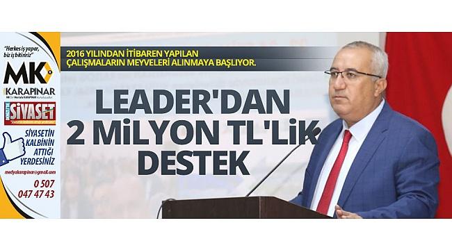 LEADER'dan Çameli'ye 2 Milyon TL'lik destek