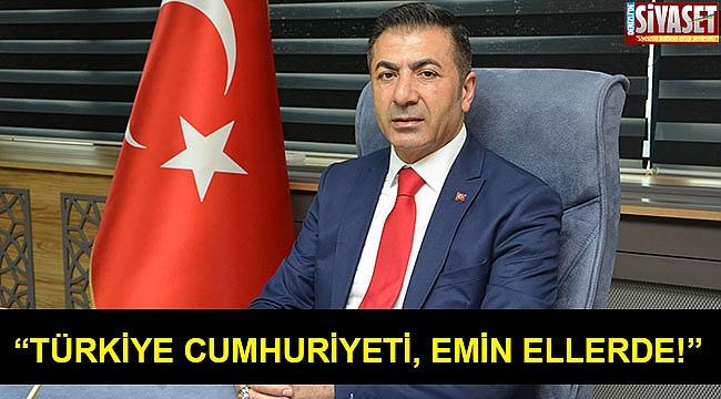 """""""Türkiye Cumhuriyeti, emin ellerde!"""""""