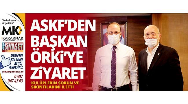 ASKF'den başkan Örki'ye ziyaret