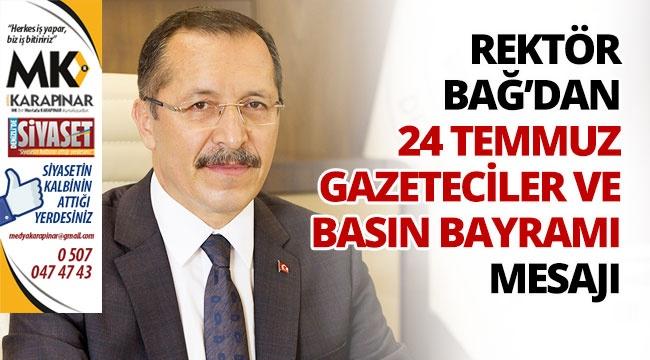 Rektör Bağ'dan 24 Temmuz Gazeteciler ve Basın Bayramı Mesajı