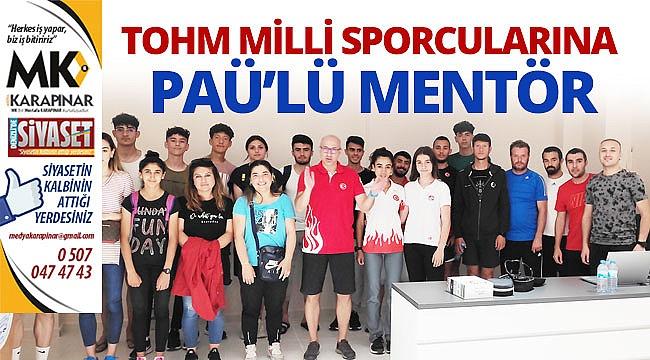 TOHM Milli Sporcularına PAÜ'lü Mentör