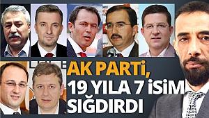 AK Parti, 19 yıla 7 isim sığdırdı