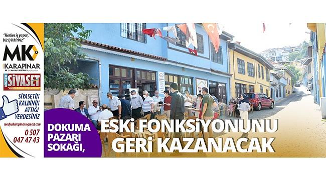 Dokuma Pazarı Sokağı eski fonksiyonunu geri kazanacak