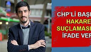 CHP'li başkan, hakaret suçlaması için ifade verdi